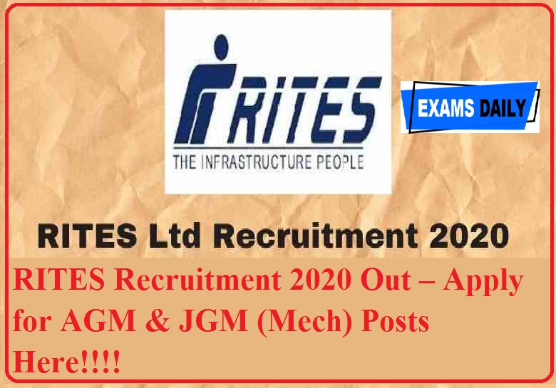 RITES Recruitment 2020 Out – Apply for AGM & JGM (Mech) Posts Here!!!!