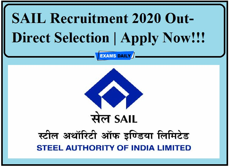 SAIL Recruitment 2020 Out- Direct Selection Apply Now!!!
