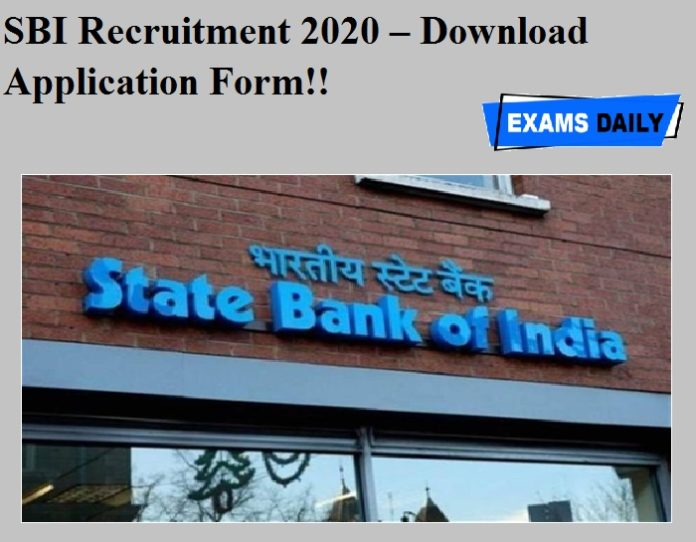 SBI Recruitment 2020 OUT – Download Application Form!!!