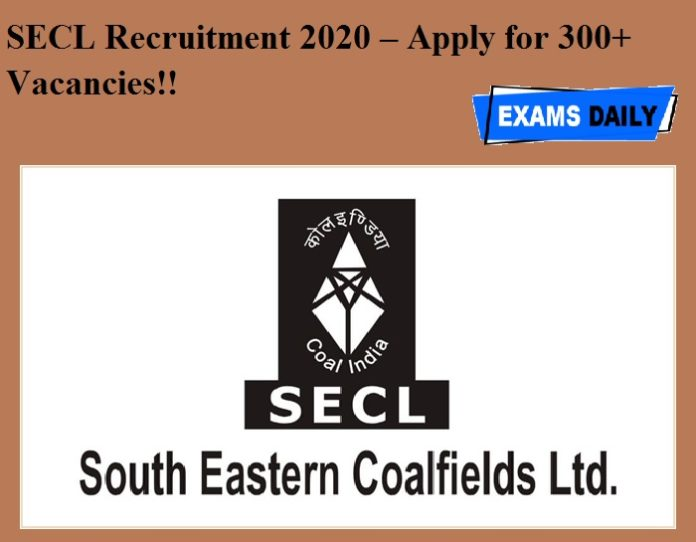 SECL Recruitment 2020 OUT – Apply for 300+ Vacancies!!
