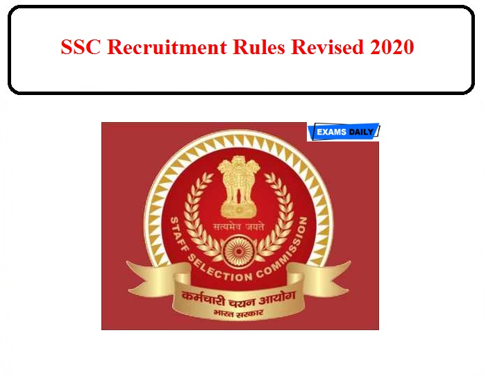 SSC Recruitment Rules Revised 2020