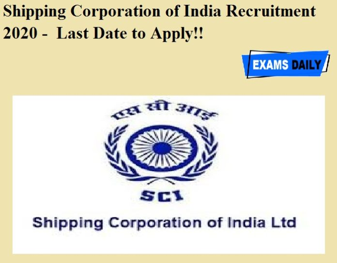Shipping Corporation of India Recruitment 2020 OUT - Last Date to Apply!!