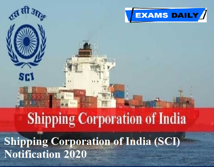 Shipping Corporation of India (SCI) Notification 2020 Out – Apply Online Link Available Here!!!!