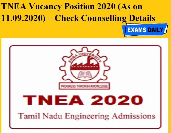 TNEA Vacancy Position 2020 (As on 11.09.2020) – Check Counselling Details