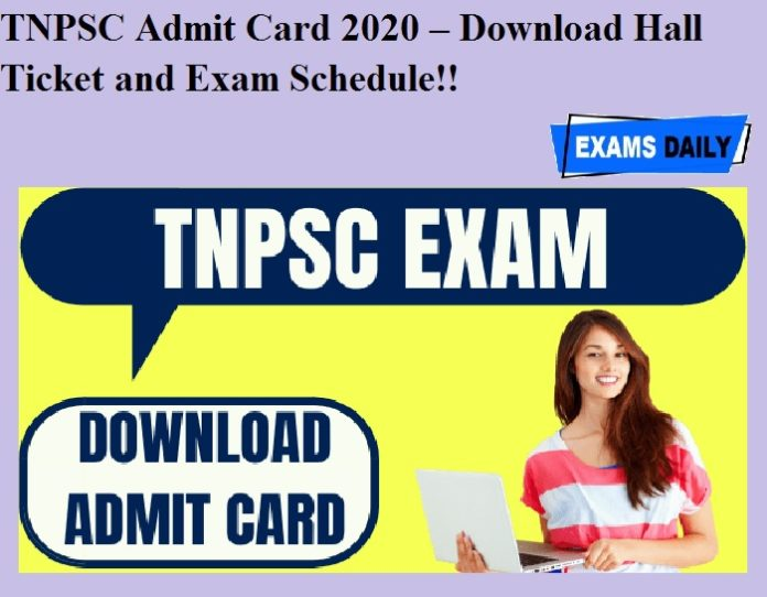 TNPSC Admit Card 2020 OUT – Download Hall Ticket and Exam Schedule!!