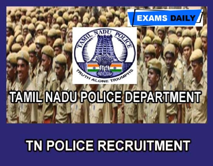 Tamil Nadu Police Recruitment 2020 Out – Apply for 7800 Police Personnel Posts Here!!!
