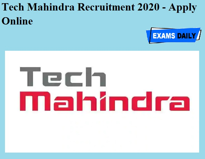 Tech Mahindra Recruitment 2020 OUT - Apply Online