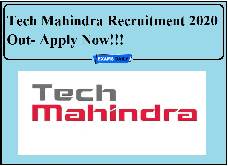 Tech Mahindra Recruitment 2020 Out- Apply Now!!!