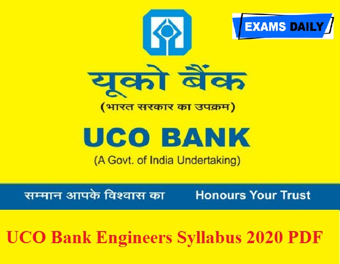 UCO Bank Engineers Syllabus 2020 PDF – Download Exam Pattern for Economist & Others Here!!!