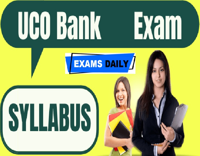UCO Bank Security Officer Syllabus 2020 PDF – Download Exam Pattern & Selection Process Here!!!