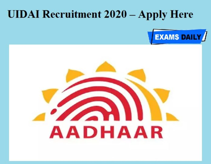 UIDAI Recruitment 2020 OUT – Apply Here!!!