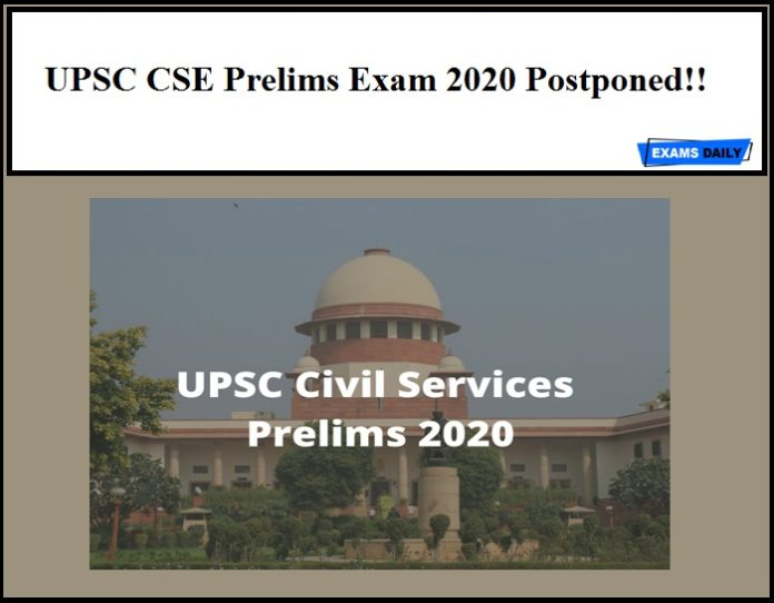 UPSC CSE Prelims Exam 2020 Postponed!!