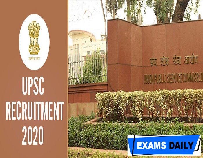 UPSC Recruitment 2020 Out – Last Date for Apply Online Here!!!