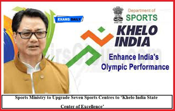 Union Sports Ministry to Upgrade Seven Sports Centres to 'Khelo India State Center of Excellence'