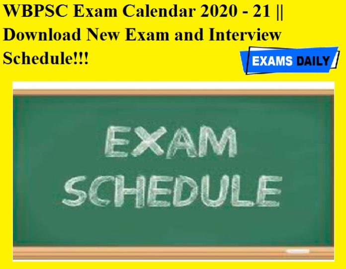 WBPSC Exam Calendar 2020 - 21 OUT Download New Exam and Interview Schedule!!!