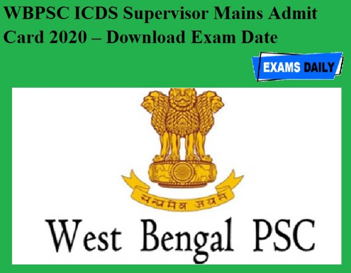 WBPSC ICDS Supervisor Mains Admit Card 2020 – Download Exam Date