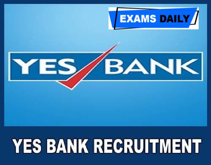 YES Bank Recruitment 2020 Out – Apply Online for Executive Vice President (CEN00006H) & Others Here!!!