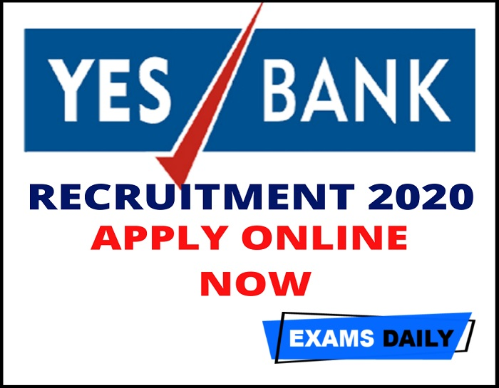 YES Bank Recruitment 2020 Out – Apply Online for Video KYC Associate (VID00002D) & Others Here!!!