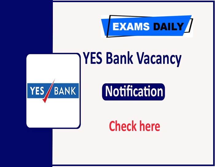 Yes Bank Notification 2020 Out – Apply Online Here!!!