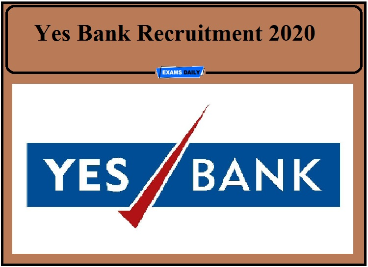 Yes Bank Recruitment 2020 Out- Apply Now!!!