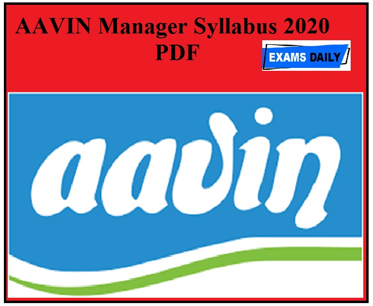 AAVIN Manager Syllabus 2020 PDF Download Exam Pattern For TCMPF Manager, Dy Manager Vacancies