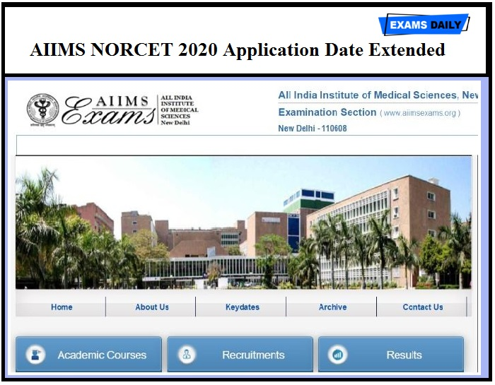 AIIMS NORCET 2020 Application Date Extended – Apply Online for Seat Allocation