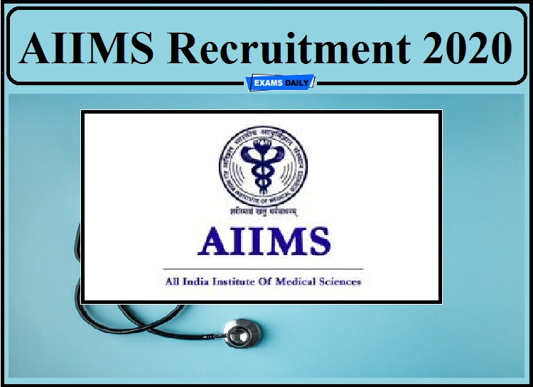 AIIMS Recruitment 2020 Notification Out- Apply for Professor, Research Officer and Other Post!!!