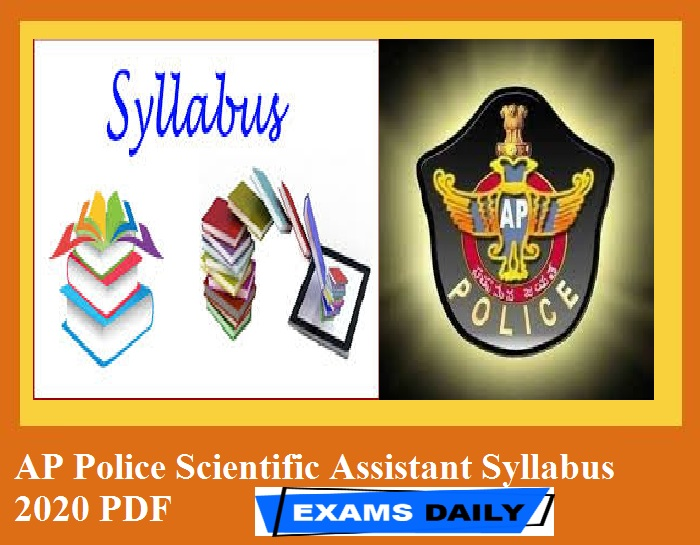 AP Police Scientific Assistant Syllabus 2020 PDF – Download Exam Pattern for Physical, Chemical & Biology Serology