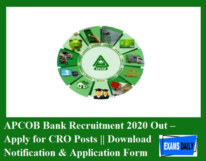 APCOB Bank Recruitment 2020 Out – Apply for CRO Posts