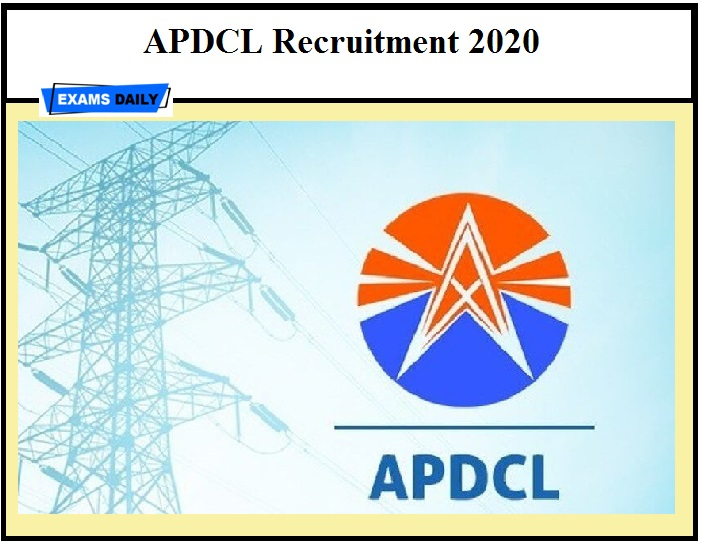APDCL Recruitment 2020 OUT – Download Notification & Application Form Here