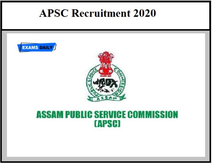 APSC Recruitment 2020 – Registration Date ends soon Apply Online Here