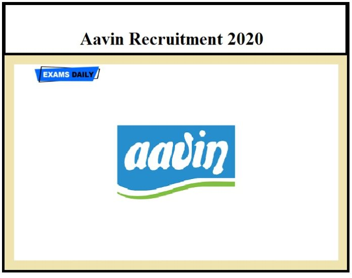 Aavin Recruitment 2020 OUT – Apply Online for 460 Vacancies Download Notification Here