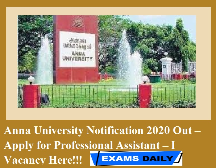 Anna University Notification 2020 Out – Apply for Professional Assistant – I Vacancy Here!!!