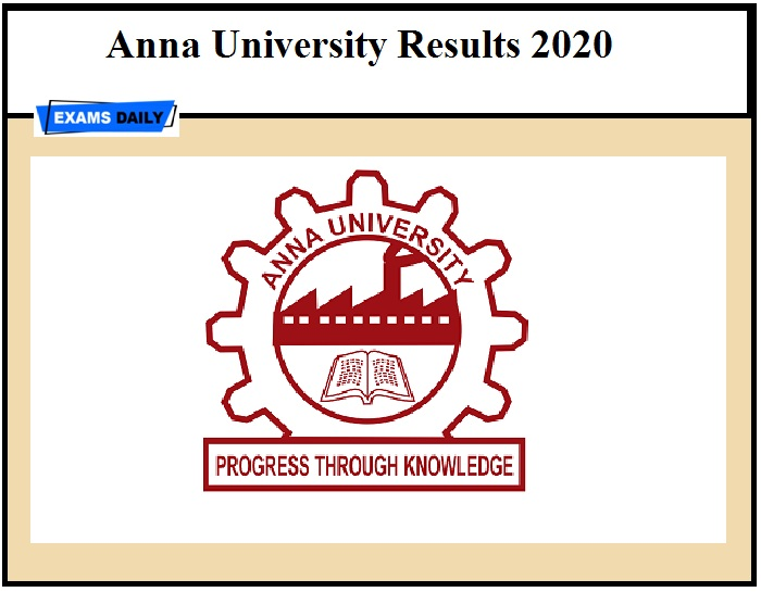 Anna University Results 2020 OUT – Download April May 2020 Semester Results @annauniv.edu