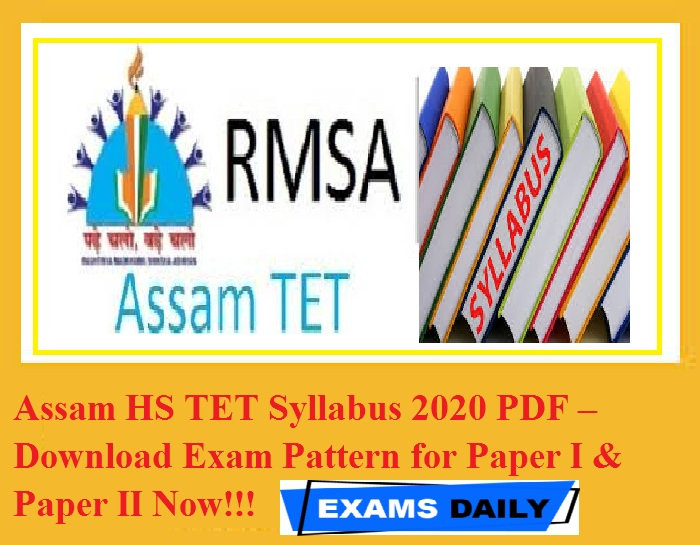 Assam HS TET Syllabus 2020 PDF – Download Exam Pattern for Paper I & Paper II Now!!!