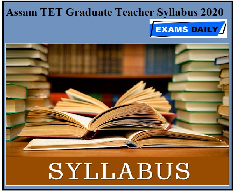 Assam TET Graduate Teacher Syllabus 2020 ssa assam syllabus