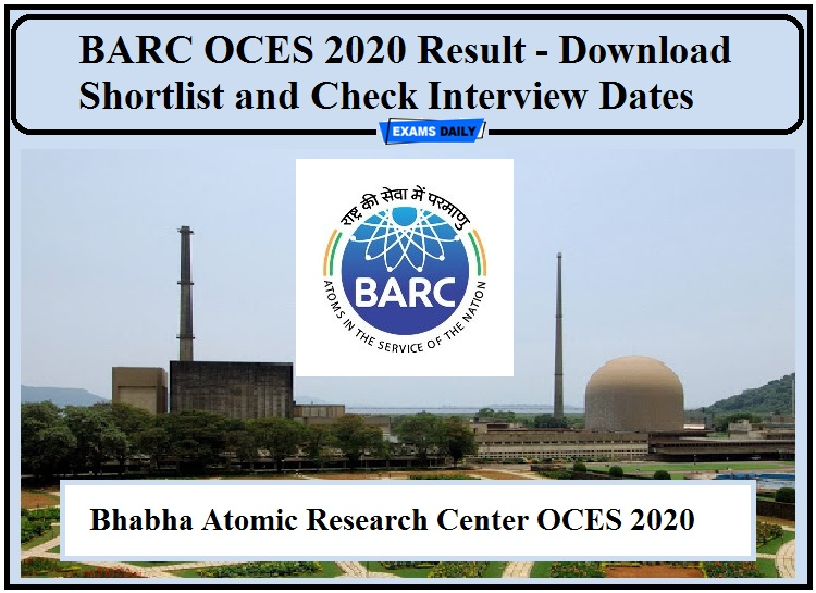 BARC OCES 2020 Result Out- Download Shortlist and Check Interview Dates