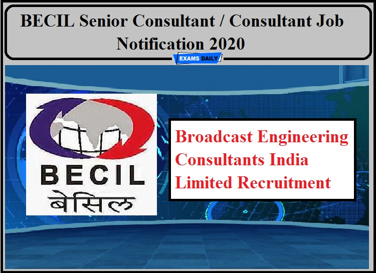 BECIL Job Notification 2020 Out- Apply for Senior Consultant Consultant Post!!!