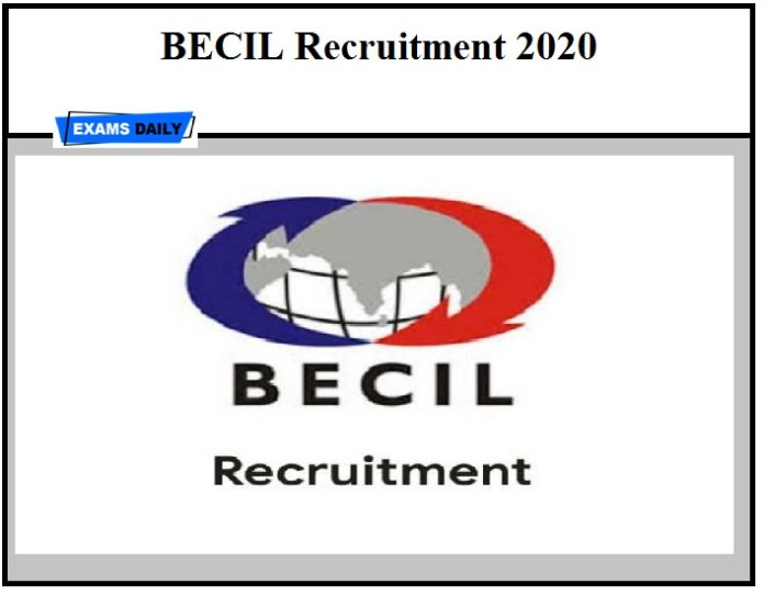 BECIL Recruitment 2020 OUT – Apply Online Here Download Notification Here