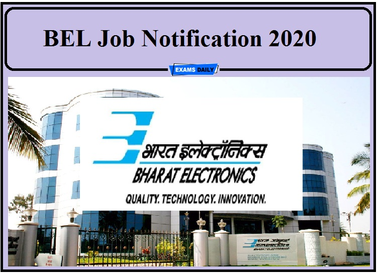 BEL Job Notification 2020- Apply for Project Engineer, Apprenticeship and Other Posts!!!