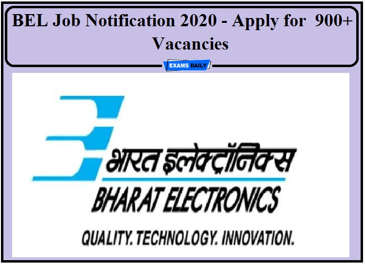 BEL Job Notification 2020 Out- Apply for Project Engineers, Trainee Engineer and Other Posts 900+ Vacancies!!!