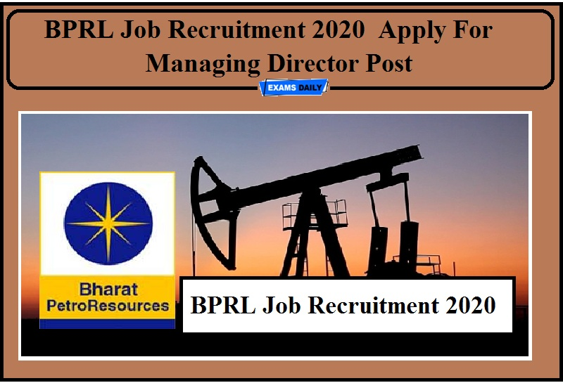 BPRL Job Recruitment 2020 Notification Out- Apply For Managing Director Post!!!