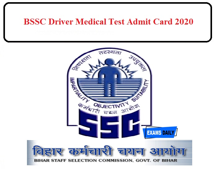 BSSC Driver Medical Test Admit Card 2020 Released