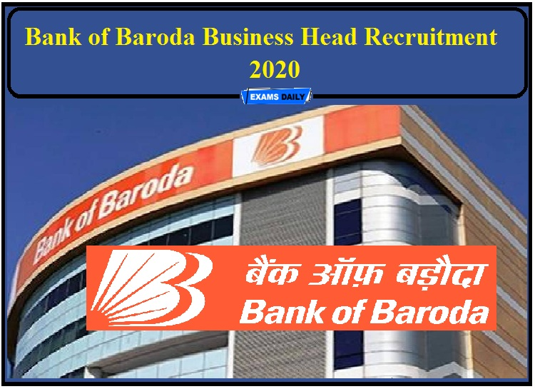 Bank of Baroda Recruitment 2020 Notification Released- Apply for Business Head Posts!!!