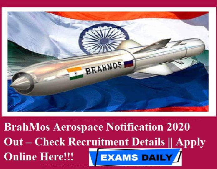BrahMos Aerospace Notification 2020 Out – Check Recruitment Details