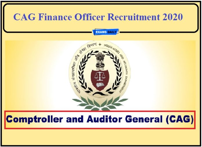 CAG Recruitment 2020 Out- Apply for Finance Officer Post!!!