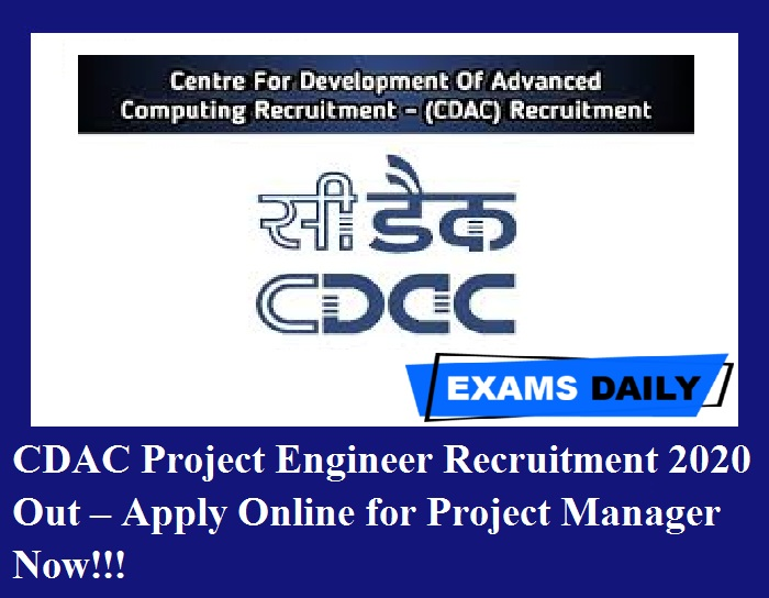 CDAC Project Engineer Recruitment 2020 Out – Apply Online for Project Manager Now!!!