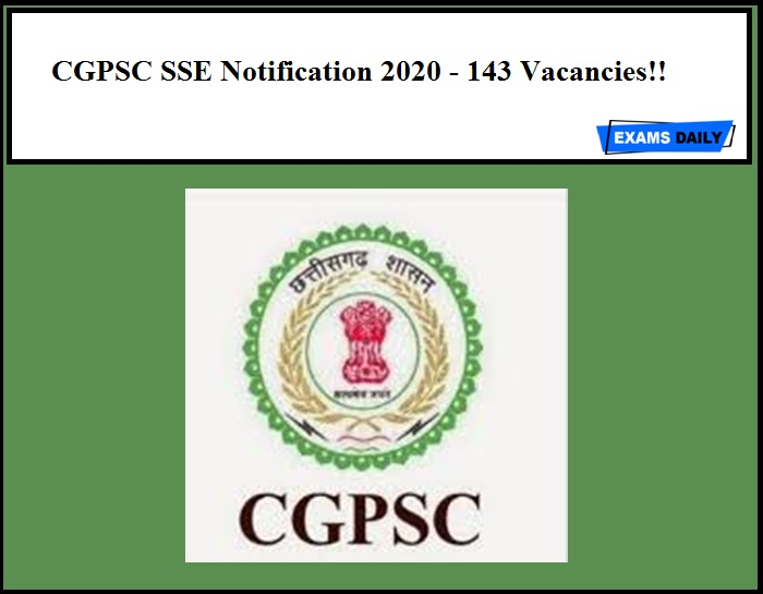 CGPSC SSE Notification 2020 Out – Check State Service Commission Exam Eligibility Details Here!! 143 Vacancies (1)