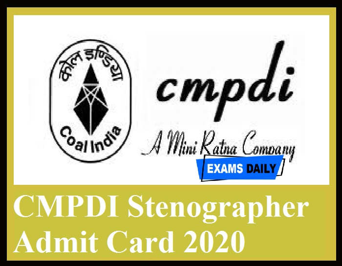 CMPDI Stenographer Admit Card 2020 Out – Download Dy. Supervisor Exam Date Here!!!