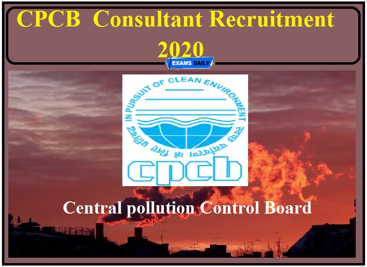 CPCB Recruitment 2020 Out- Apply for Consultant Post!!!